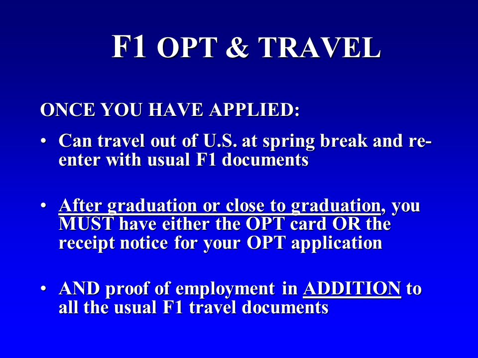 F1 OPT & TRAVEL ONCE YOU HAVE APPLIED: