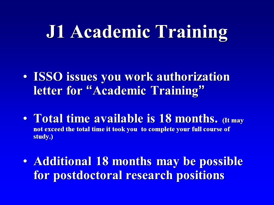 J1 Academic Training ISSO issues you work authorization letter for Academic Training