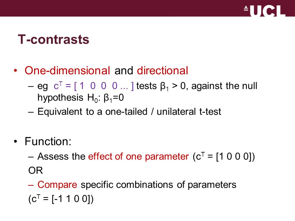 T-contrasts One-dimensional and directional Function: