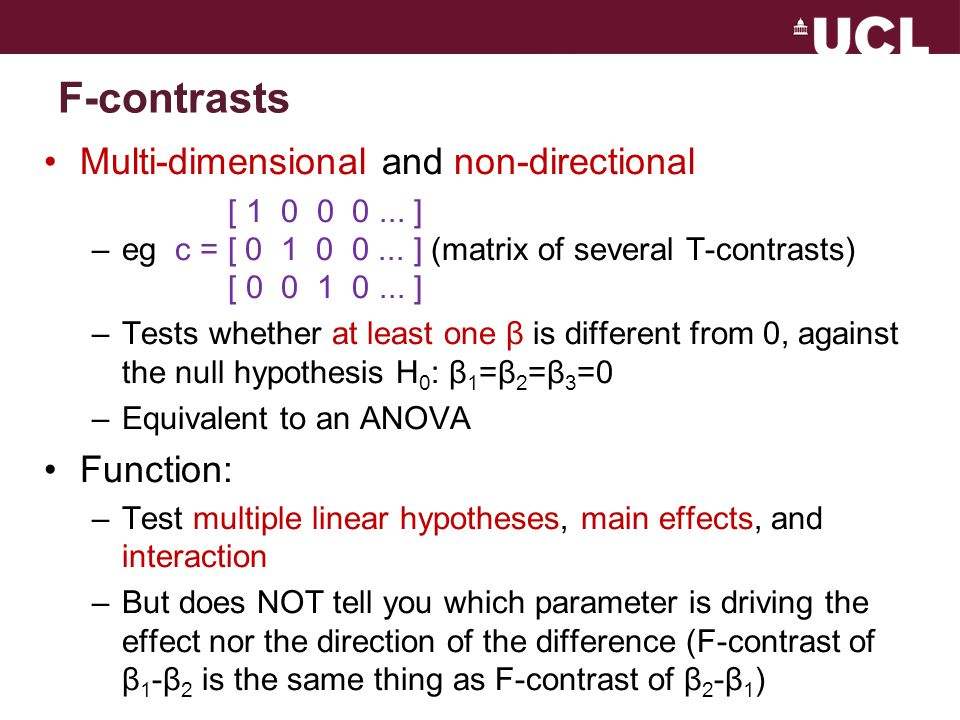 F-contrasts Multi-dimensional and non-directional Function: