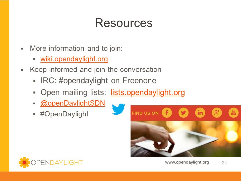 Resources IRC: #opendaylight on Freenone