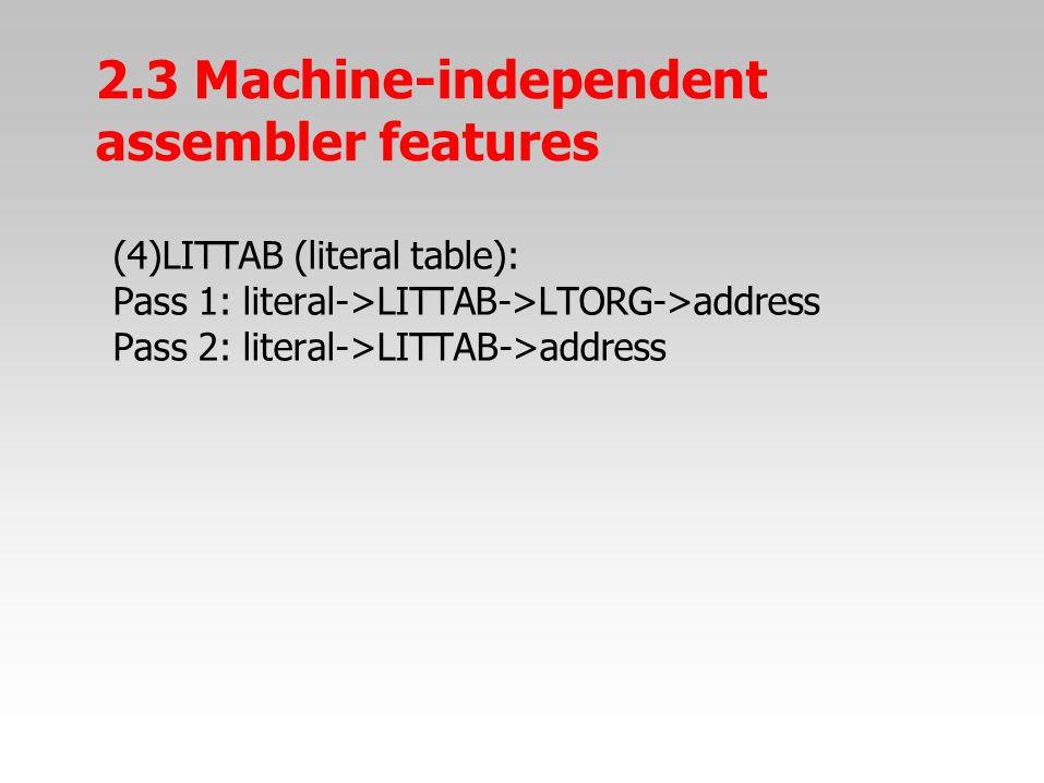 2.3 Machine-independent assembler features