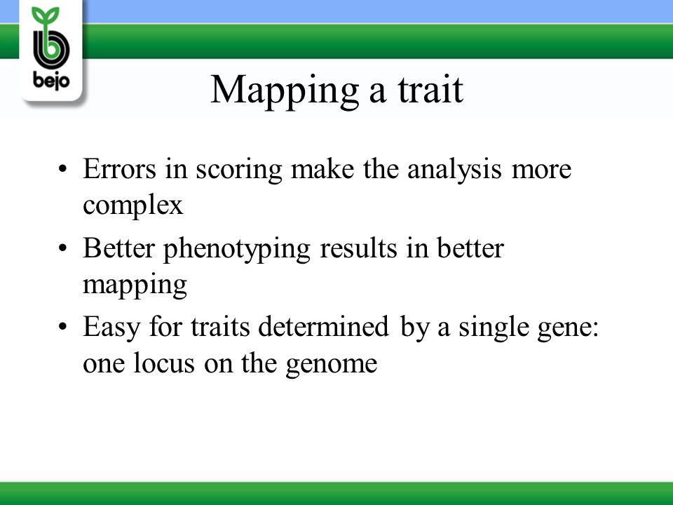 Mapping a trait Errors in scoring make the analysis more complex