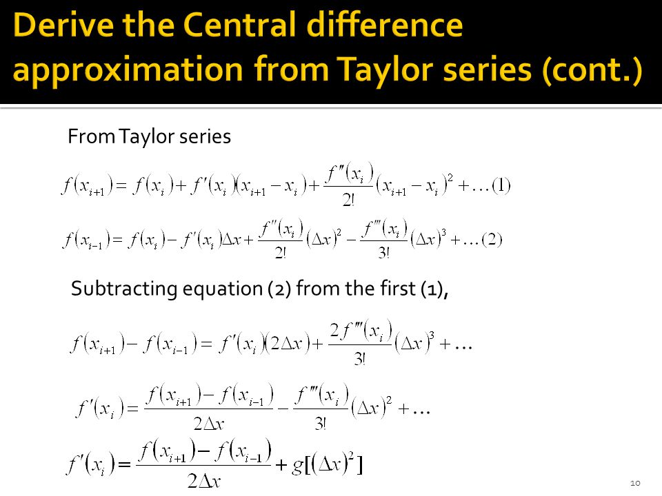 Derive the Central difference approximation from Taylor series (cont.)