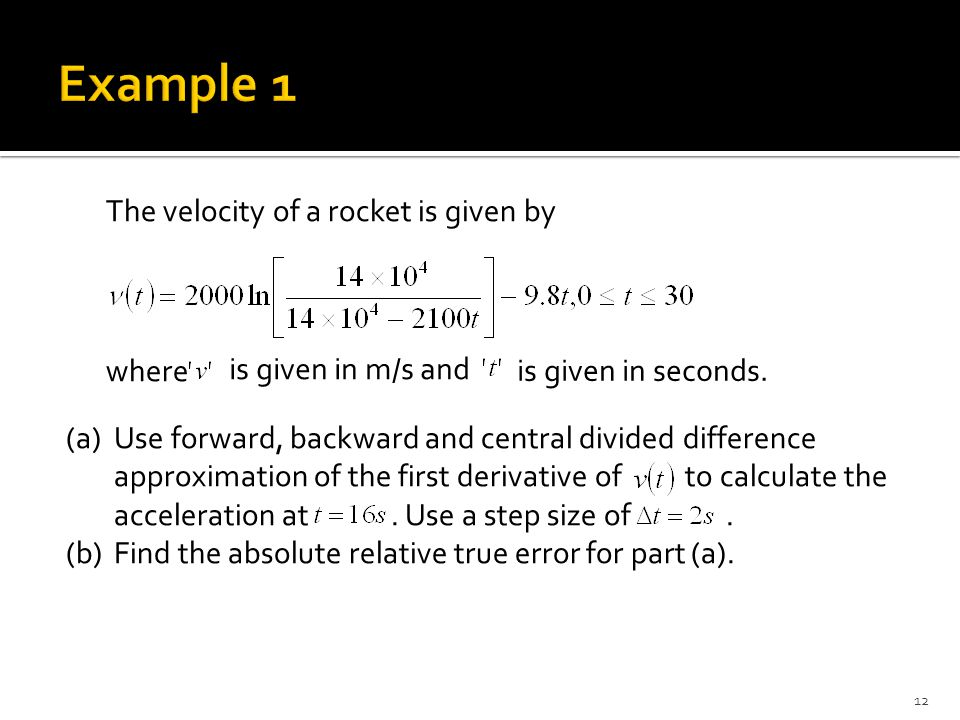 Example 1 The velocity of a rocket is given by where