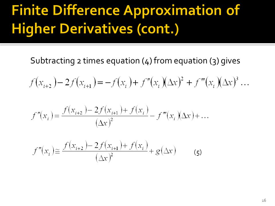 Finite Difference Approximation of Higher Derivatives (cont.)