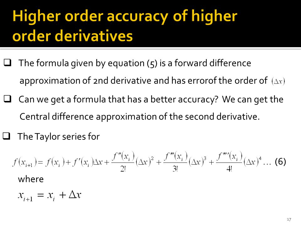 Higher order accuracy of higher order derivatives