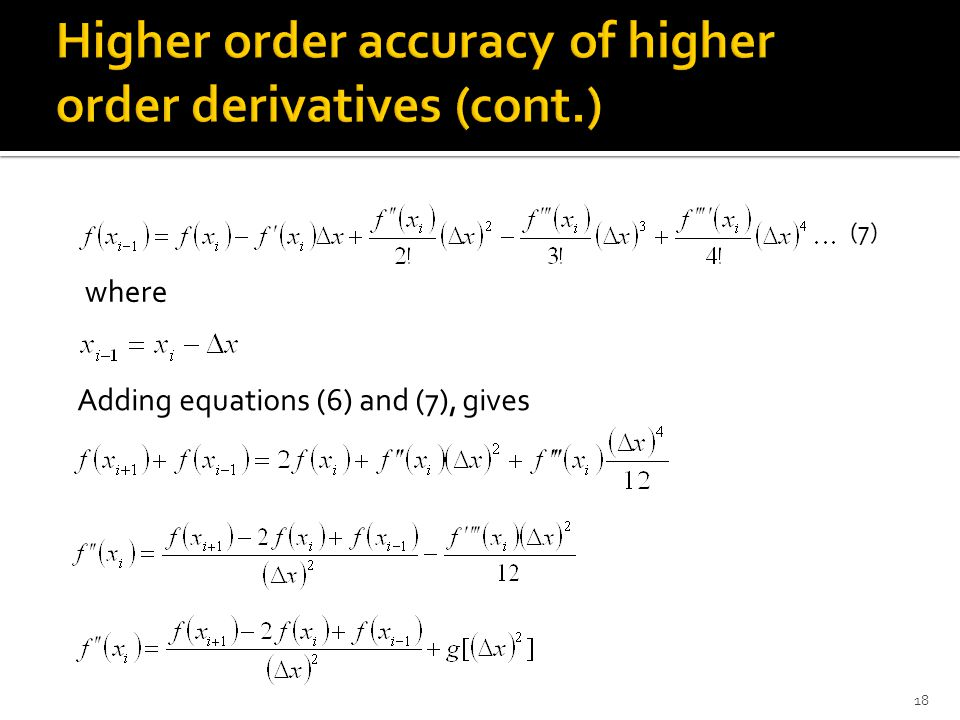 Higher order accuracy of higher order derivatives (cont.)