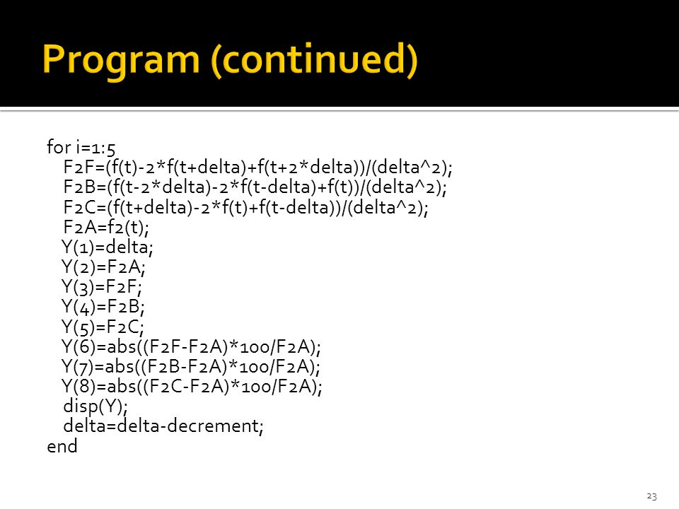 Program (continued) for i=1:5
