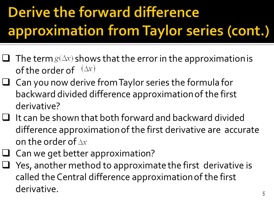 Derive the forward difference approximation from Taylor series (cont.)
