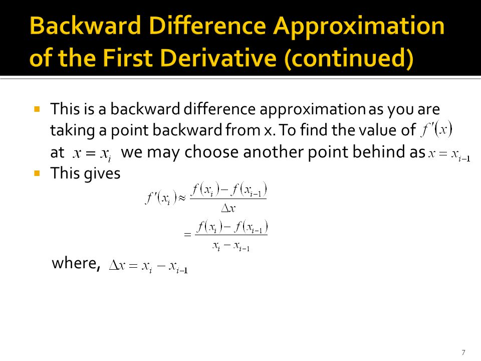 Backward Difference Approximation of the First Derivative (continued)