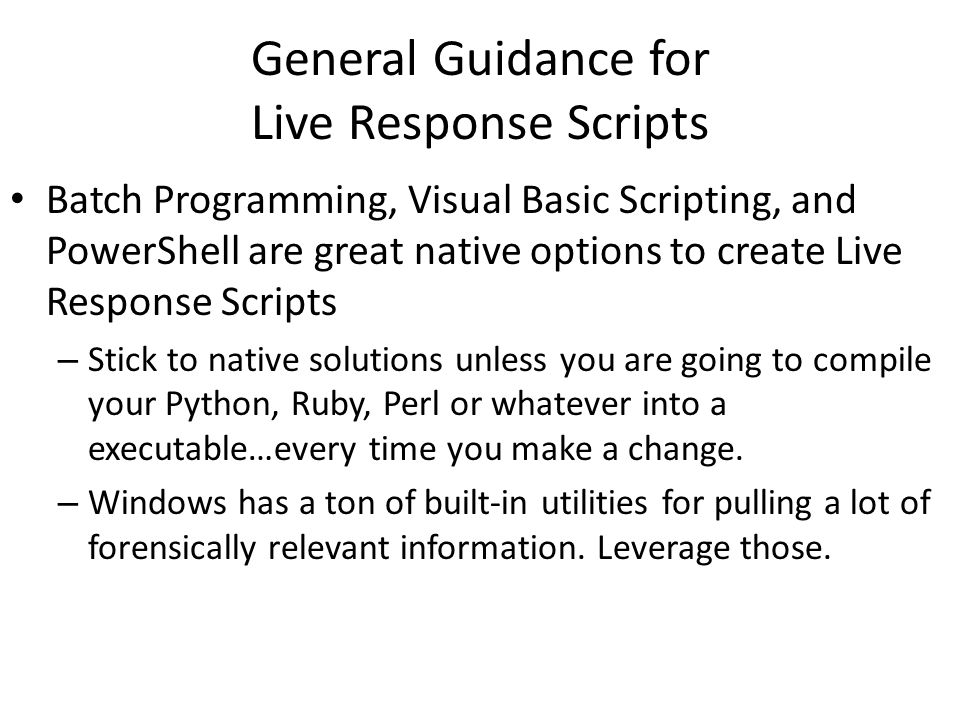 General Guidance for Live Response Scripts