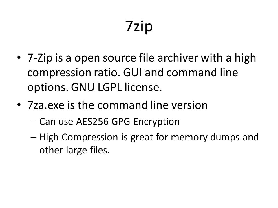 7zip 7-Zip is a open source file archiver with a high compression ratio. GUI and command line options. GNU LGPL license.