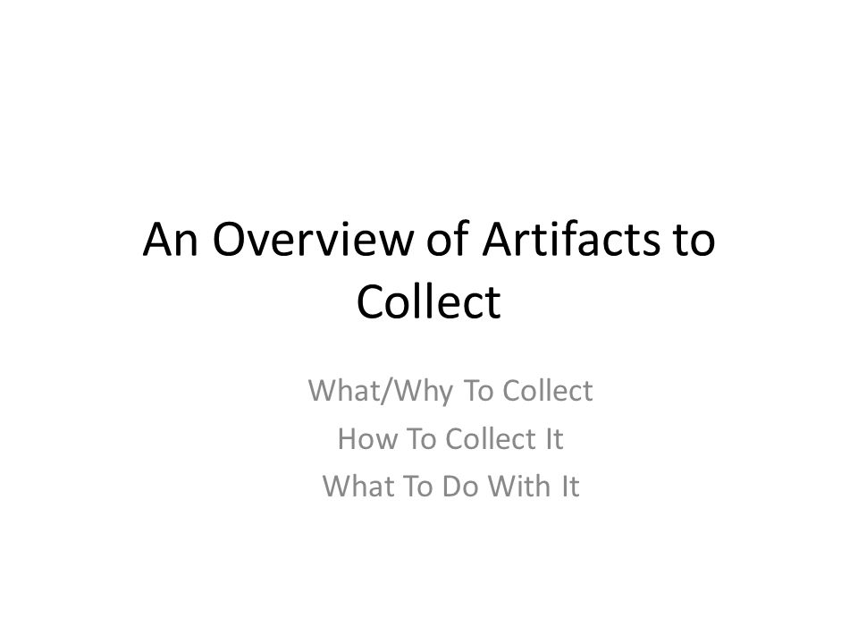 An Overview of Artifacts to Collect