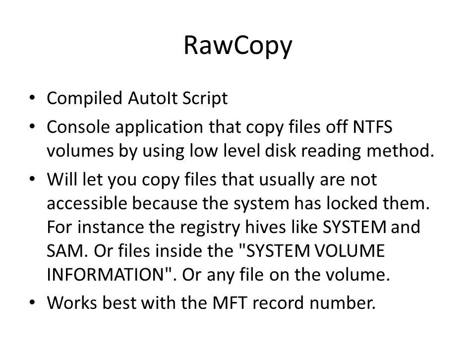 RawCopy Compiled AutoIt Script