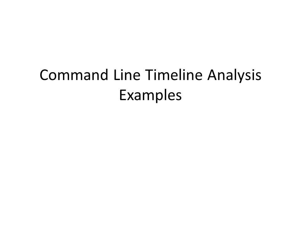 Command Line Timeline Analysis Examples
