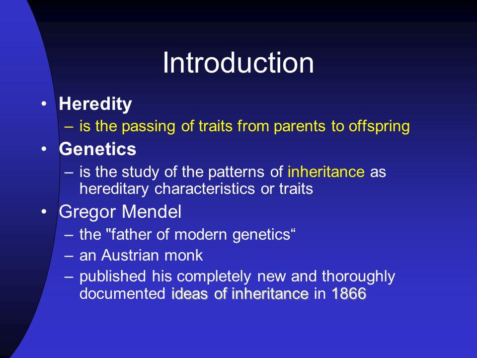 Introduction Heredity Genetics Gregor Mendel