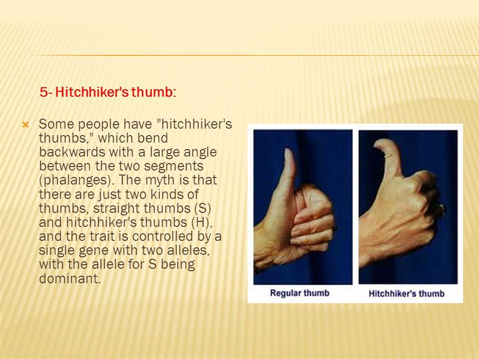 5- Hitchhiker s thumb: