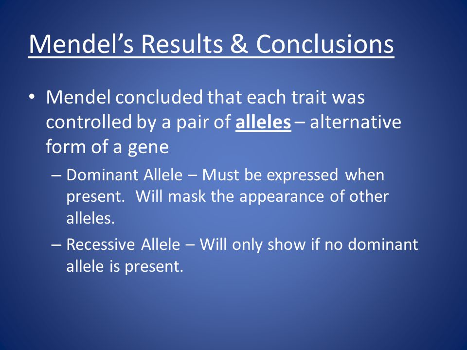 Mendel's Results & Conclusions