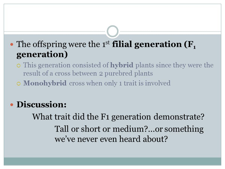 The offspring were the 1st filial generation (F1 generation)