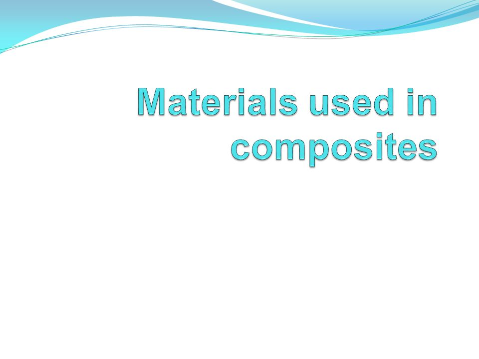 Materials used in composites