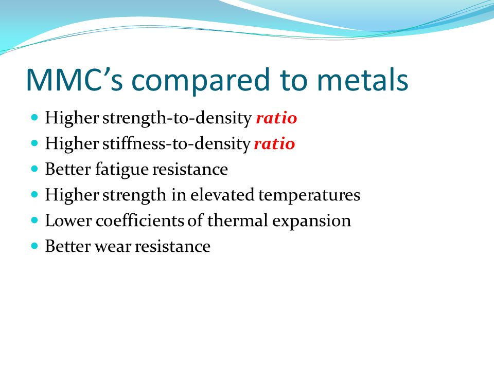 MMC's compared to metals