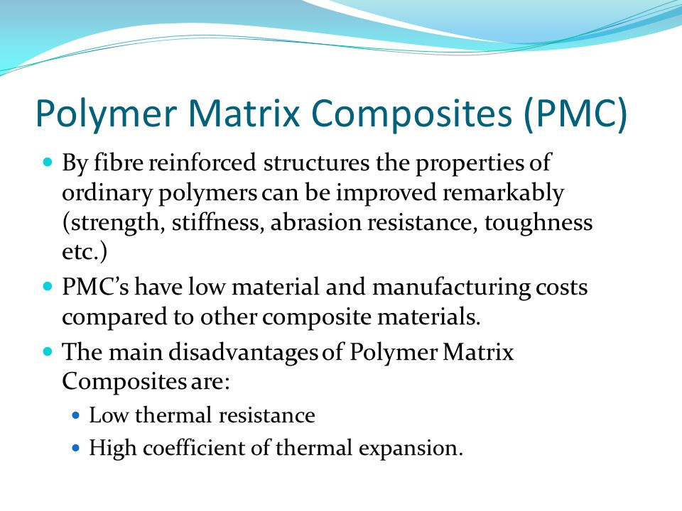 Polymer Matrix Composites (PMC)