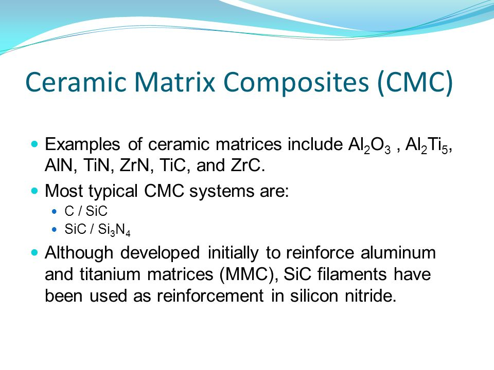 Ceramic Matrix Composites (CMC)