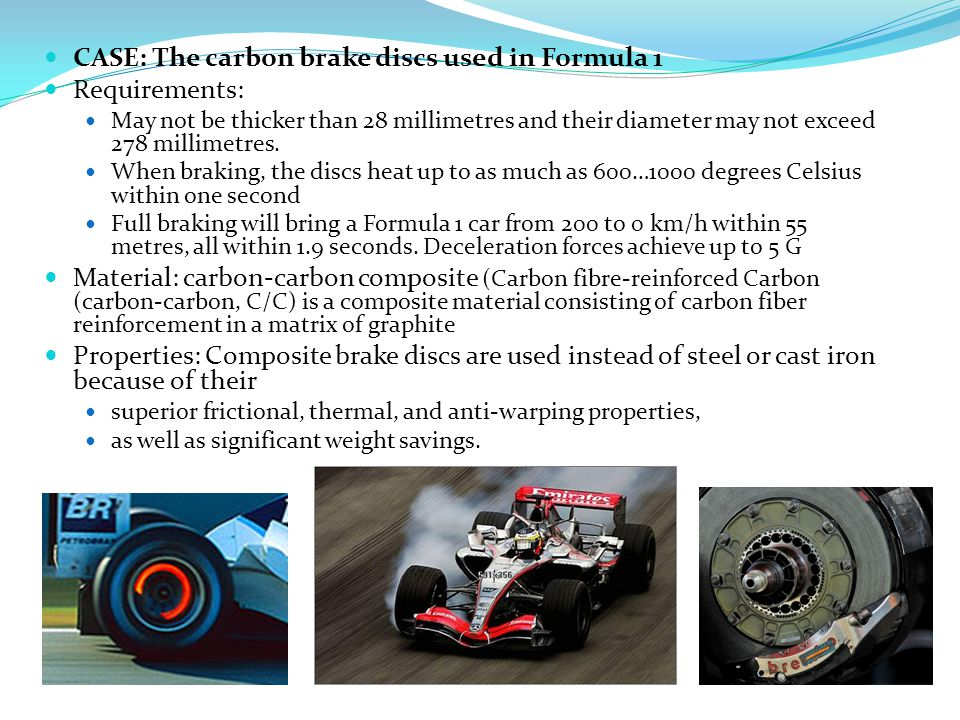 CASE: The carbon brake discs used in Formula 1 Requirements: