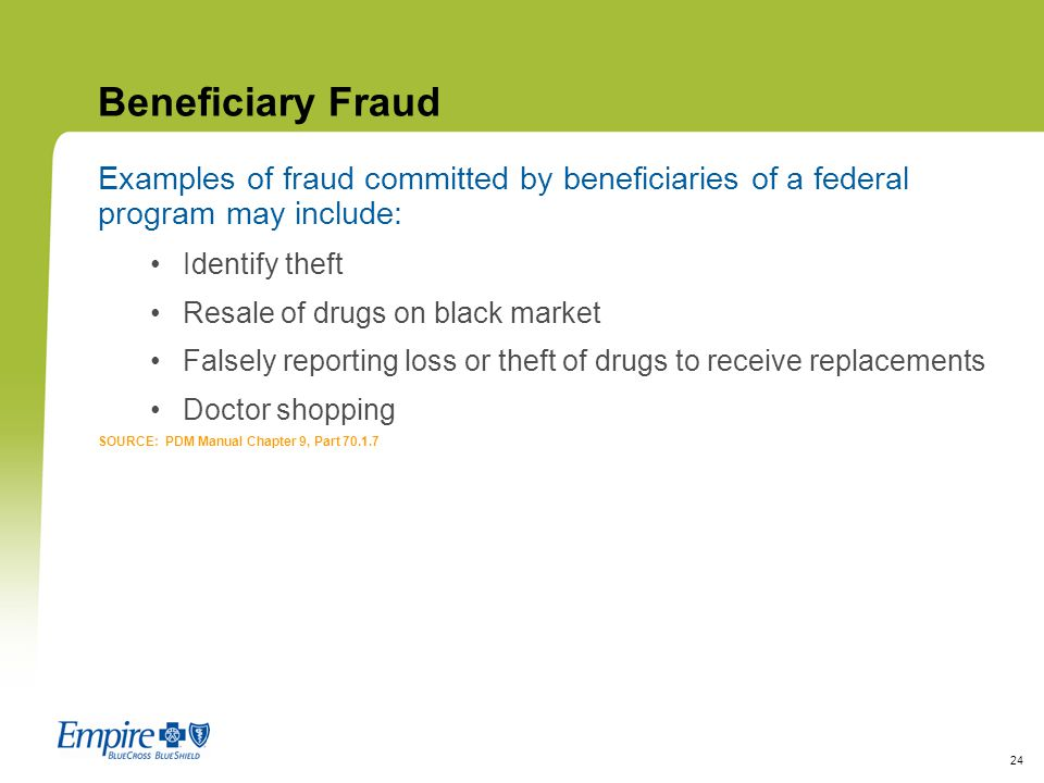Beneficiary Fraud Examples of fraud committed by beneficiaries of a federal program may include: Identify theft.
