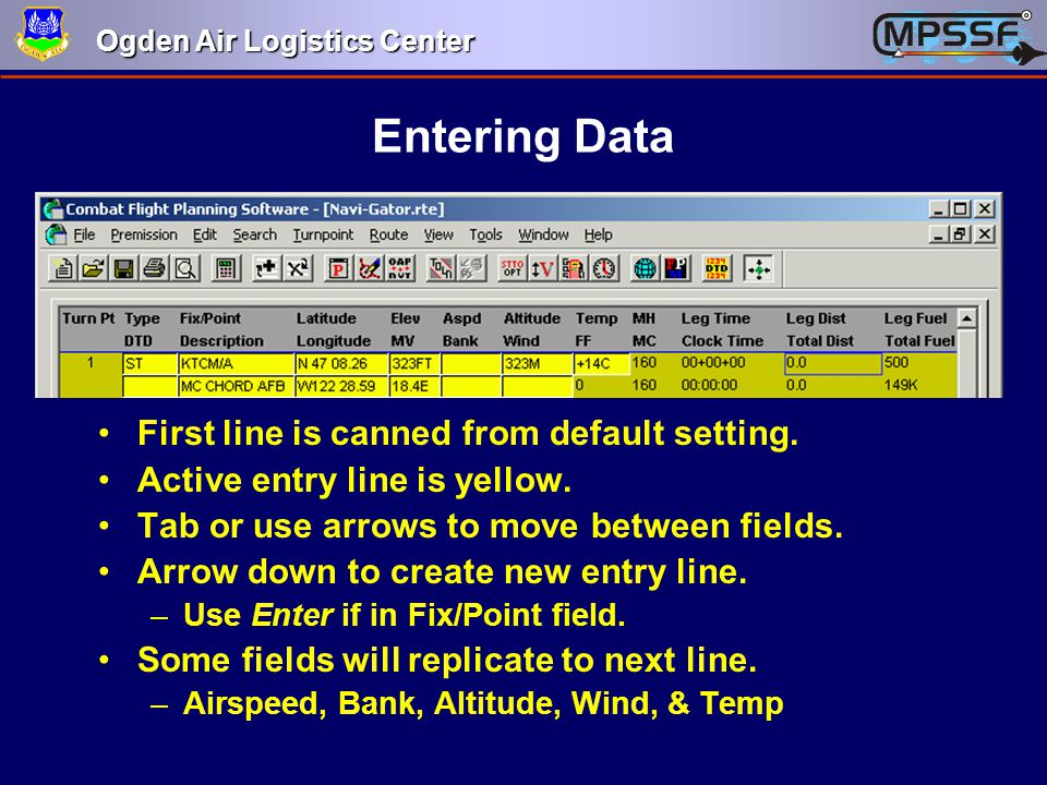 Entering Data First line is canned from default setting.
