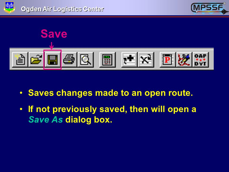 Save Saves changes made to an open route.