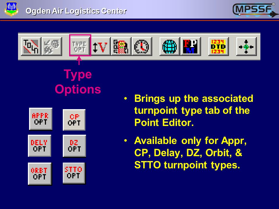 Type Options Brings up the associated turnpoint type tab of the Point Editor.