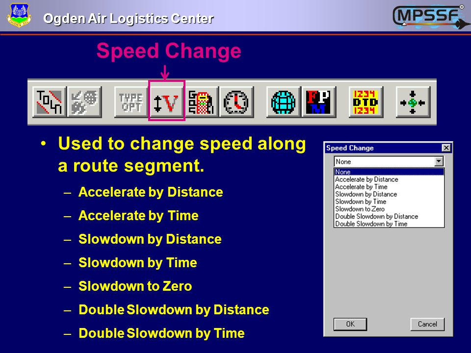 Speed Change Used to change speed along a route segment.