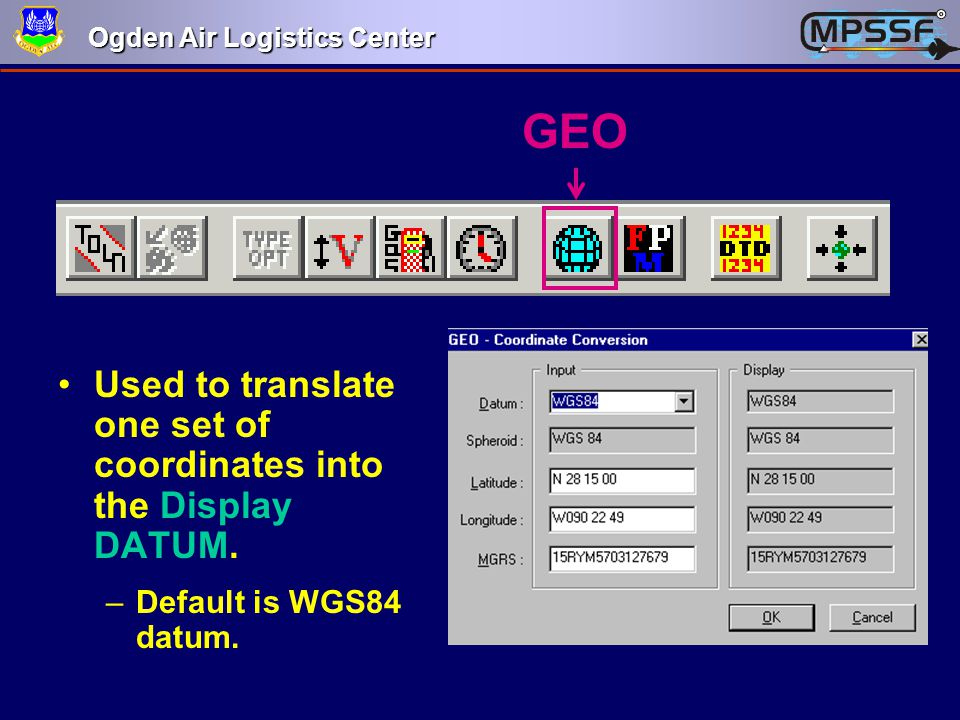 GEO Used to translate one set of coordinates into the Display DATUM.