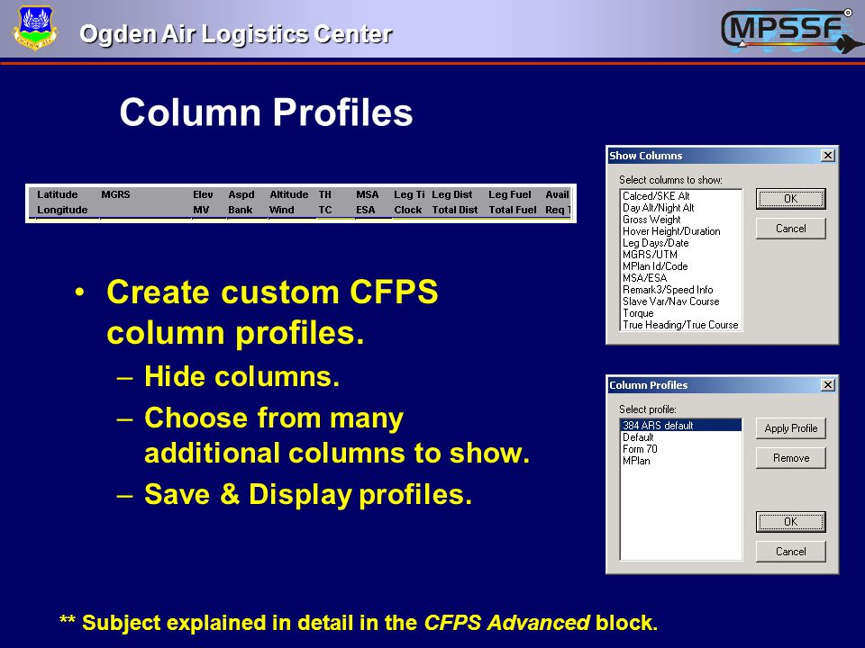Column Profiles Create custom CFPS column profiles. Hide columns.