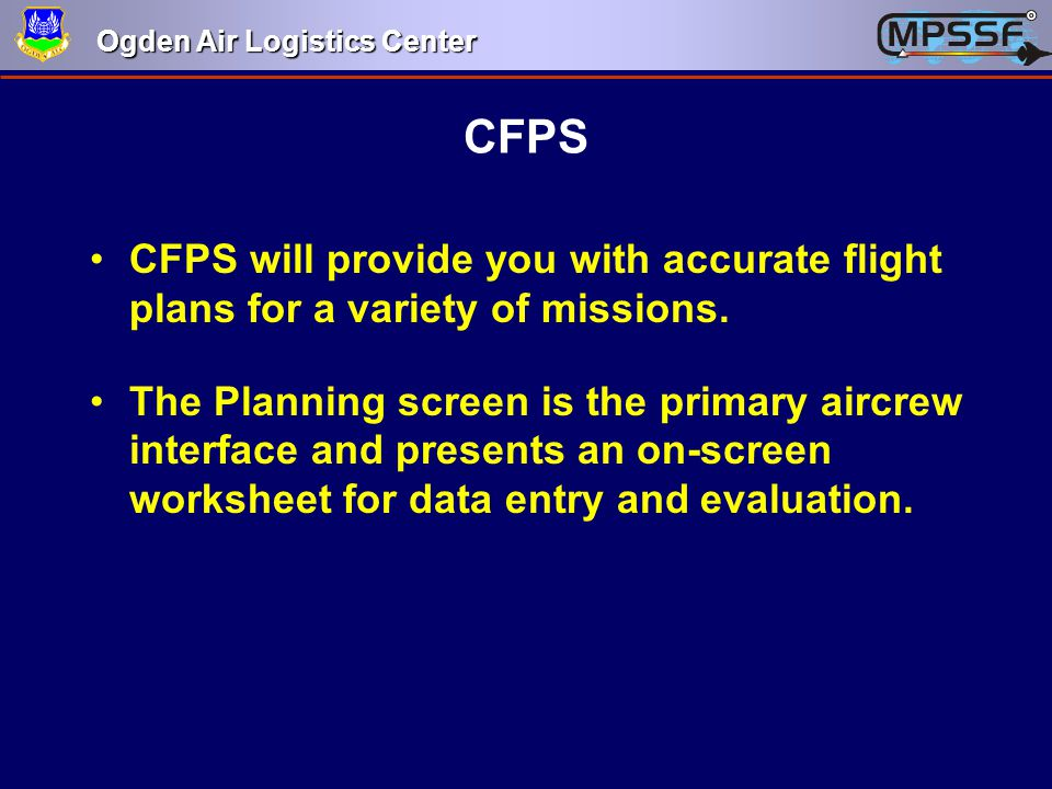 CFPS CFPS will provide you with accurate flight plans for a variety of missions.