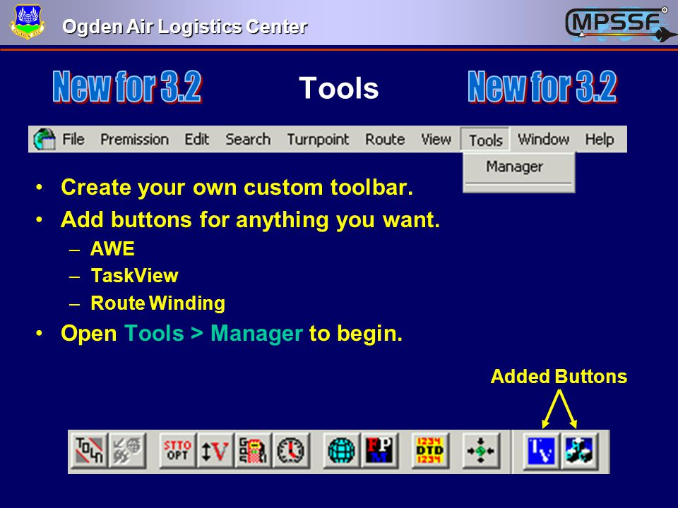 New for 3.2 New for 3.2 Tools Create your own custom toolbar.