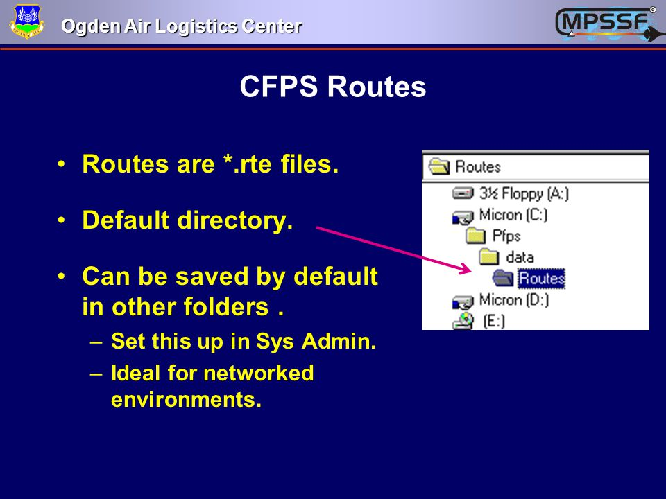 CFPS Routes Routes are *.rte files. Default directory.