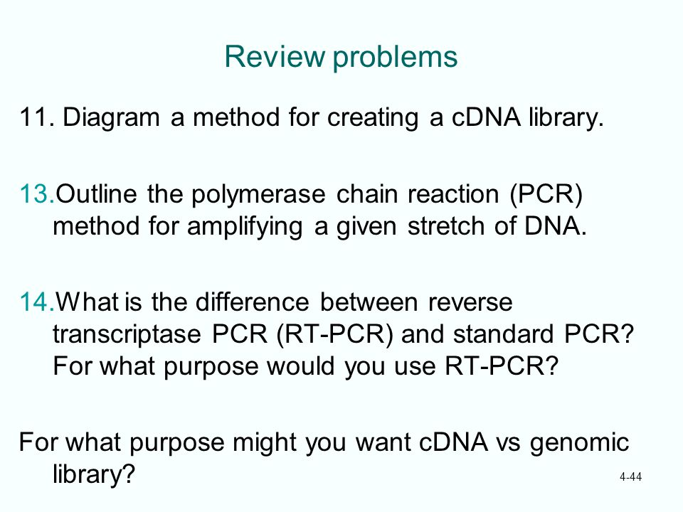 Review problems 11. Diagram a method for creating a cDNA library.