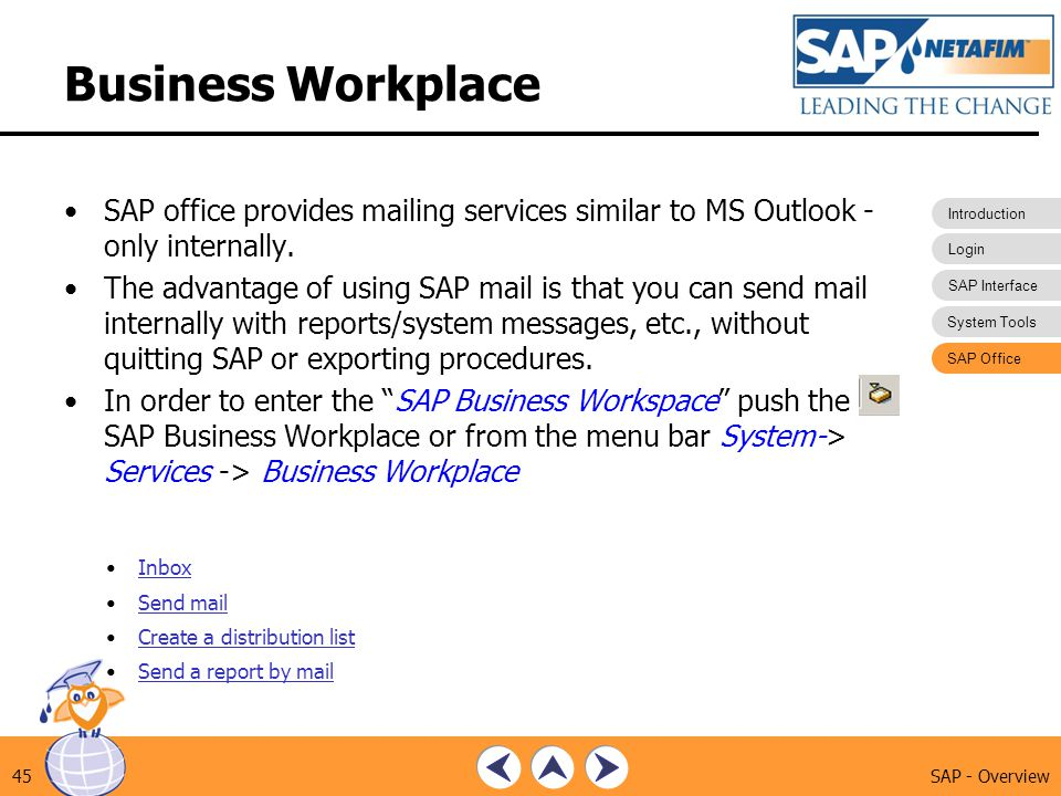 Business Workplace SAP office provides mailing services similar to MS Outlook - only internally.