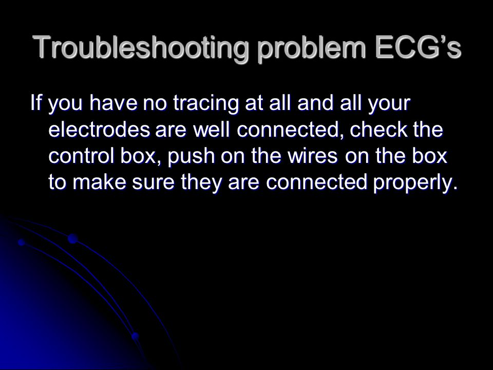 Troubleshooting problem ECG's