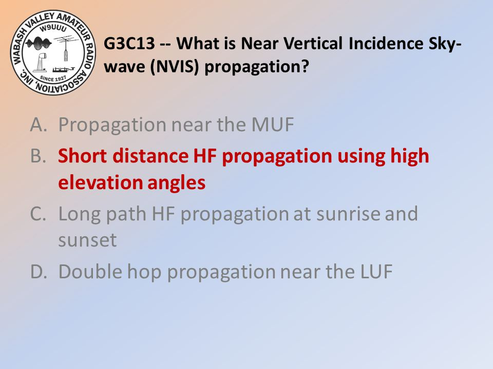 G3C13 -- What is Near Vertical Incidence Sky-wave (NVIS) propagation