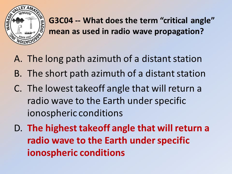G3C04 -- What does the term critical angle mean as used in radio wave propagation