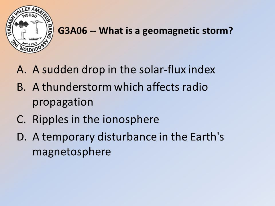 G3A06 -- What is a geomagnetic storm