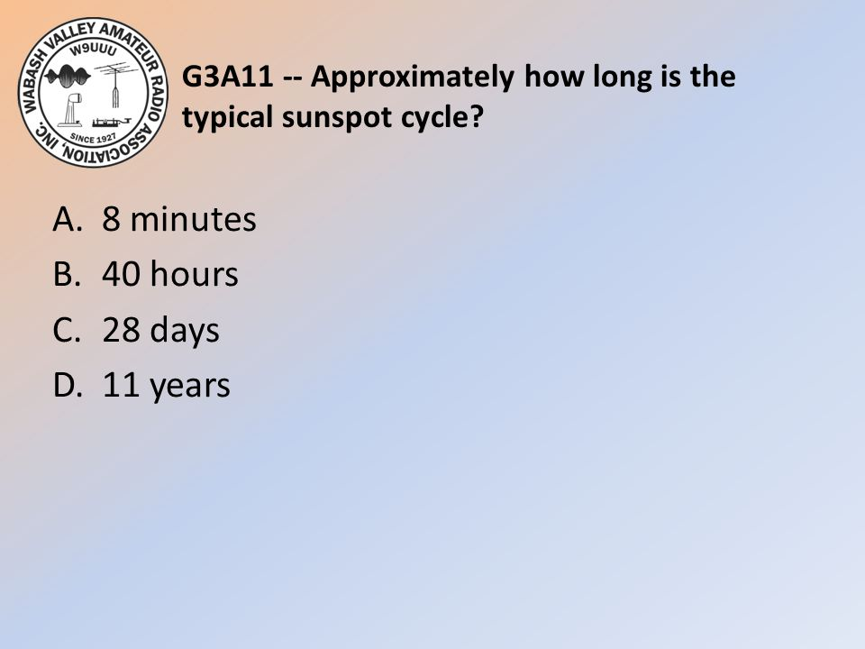 G3A11 -- Approximately how long is the typical sunspot cycle