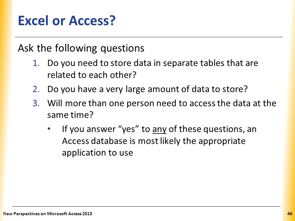 Excel or Access Ask the following questions