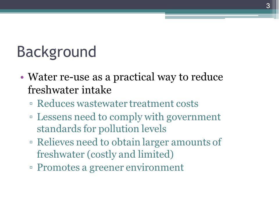 Background Water re-use as a practical way to reduce freshwater intake