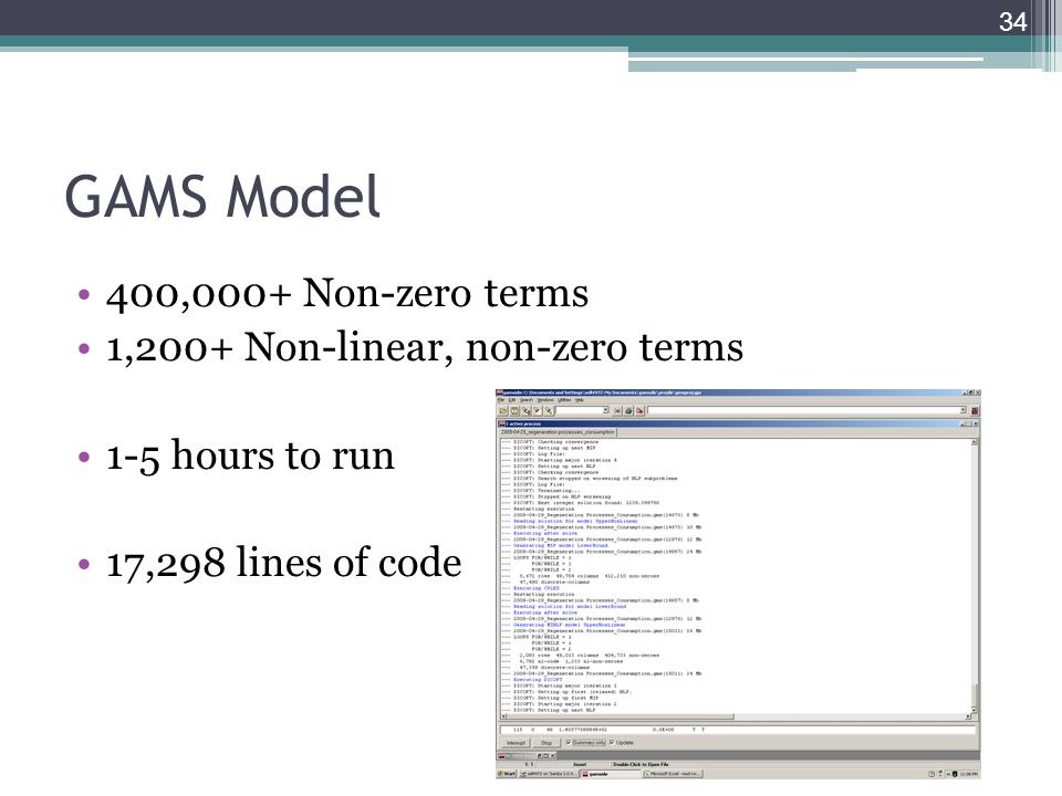 GAMS Model 400,000+ Non-zero terms 1,200+ Non-linear, non-zero terms