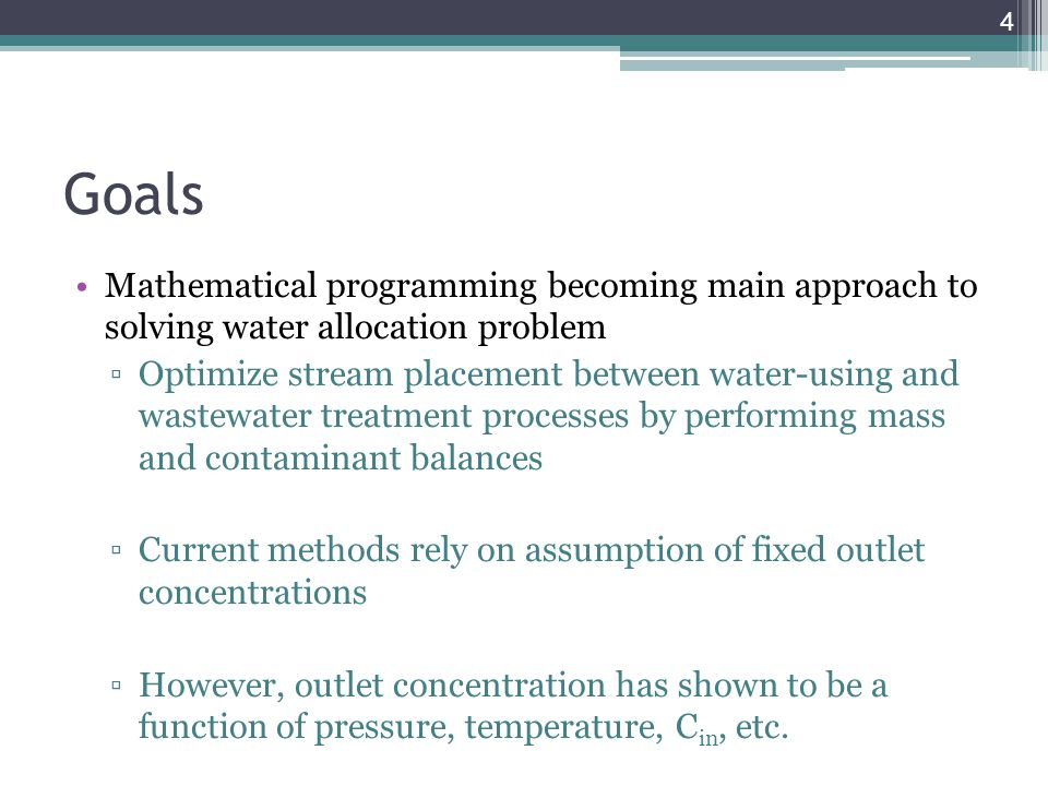 Goals Mathematical programming becoming main approach to solving water allocation problem.